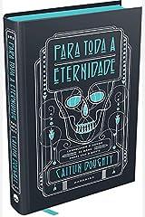 Para Toda a Eternidade. Conhecendo o mundo de maos dadas com a morte (Em Portugues do Brasil) Hardcover