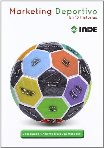 Marketing Deportivo: En 13 historias: 611 (Gestión y Deporte)