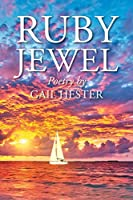 Ruby Jewel: Poetry by Gail Hester