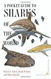 A Pocket Guide to Sharks of the World (Princeton Pocket Guides) - David A. Ebert