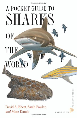A Pocket Guide to Sharks of the World (Princeton Pocket Guides (12))
