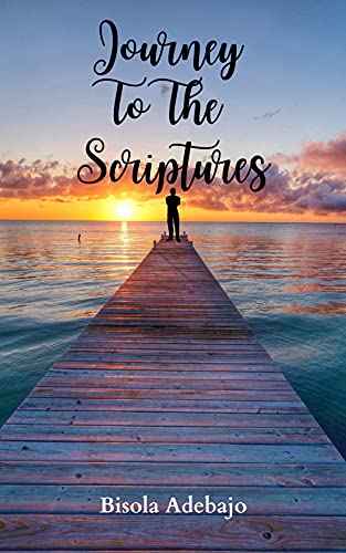 Journey to the Scriptures (English Edition)
