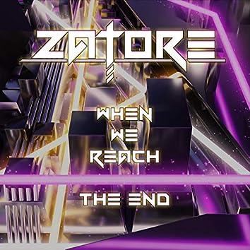 When We Reach the End