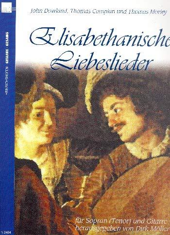 Elisabethanische Liebeslieder: für hohe Singstimme und Gitarre