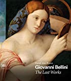 Giovanni Bellini: The Last Works