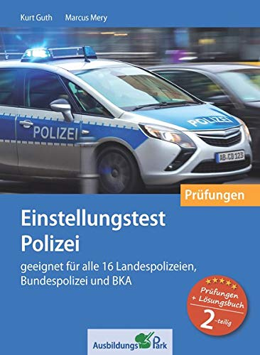 Einstellungstest Polizei: Prüfungspaket mit Testsimulation: Geeignet für alle 16 Landespolizeien, Bundespolizei und BKA | Über 1.500 Aufgaben mit Lösungsbuch | Eignungstest üben und bestehen
