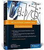 SAP SuccessFactors Employee Central: The Comprehensive Guide (SAP PRESS: englisch) - Luke Marson