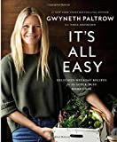 It s All Easy: Delicious Weekday Recipes for the Super-Busy Home Cook