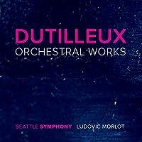 デュティユー:管弦楽作品集