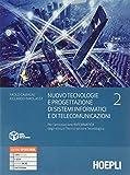 Nuovo Tecnologie e progettazione di sistemi informatici e di telecomunicazioni. Per gli Ist. tecnici settore tecnologico articolazione informatica. ... di sistemi informatici e di telecom, vol. 2