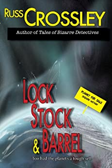 Lock, Stock, and Barrel by [Russ Crossley]