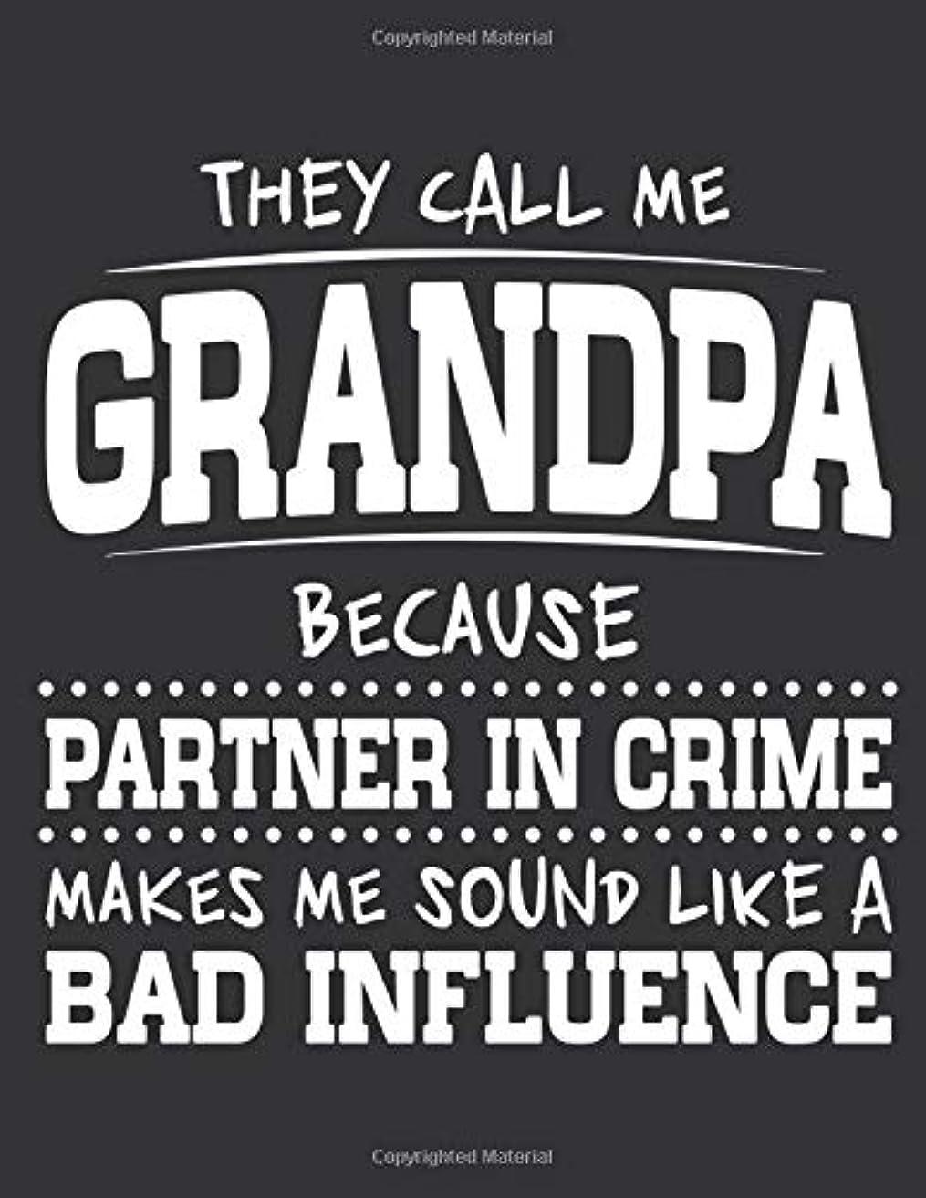 熟達変動するアマチュアNotebook: They Call Me Grandpa Because Partner In Crime Journal & Doodle Diary; 120 White Paper Numbered Plain Pages for Writing and Drawing - 8.5x11 in.