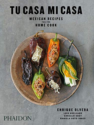 Tu Casa Mi Casa: Mexican Recipes for the Home Cook (FOOD COOK)