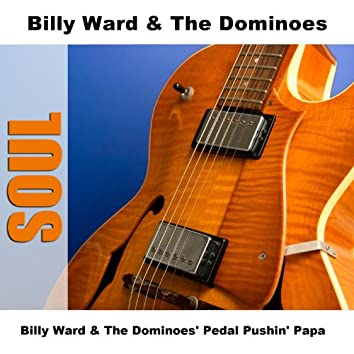 Billy Ward & The Dominoes' Pedal Pushin' Papa