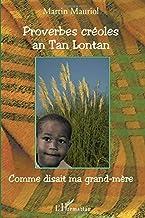 Proverbes créoles an Tan Lontan: Comme disait ma grand-mère (French Edition)