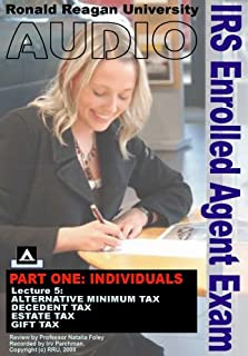 IRS Enrolled Agent Exam 2008. Part One: Individuals. Lecture Five. Topics Covered: Alternative Minimum Tax; Decedent Tax; Estate Tax; Gift Tax.