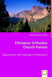 Ethiopian Orthodox Church Forests: Opportunities and Challanges for Restoration
