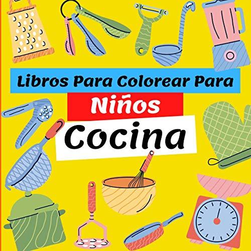 Libros Para Colorear Para Niños : Cocina: Libros para colorear relajantes para 2-4, 3-6, 7-9 años, libro de garabatos, libro de dibujo para niño y ... niños, ideal para niños pequeños de 3 años