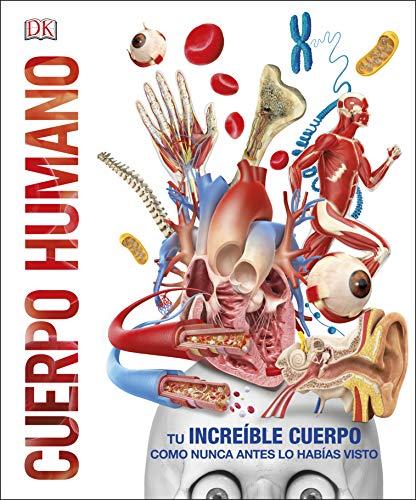 Cuerpo humano: Como nunca antes lo habías visto (CONOCIMIENTO)