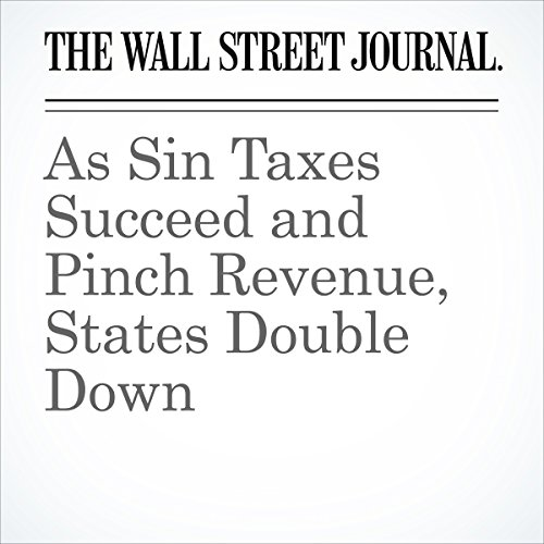 As Sin Taxes Succeed and Pinch Revenue, States Double Down cover art