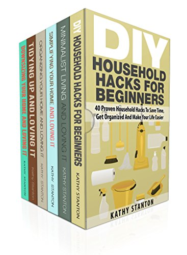 DIY Hacks For Beginners Box Set (6 in 1): Learn Over 200 Ways To Declutter And Clean Your Home Fast (Maximize Your Space, Cleaning Hacks, Organizing Your Space) (English Edition)