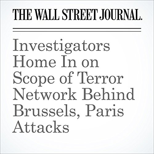 Investigators Home In on Scope of Terror Network Behind Brussels, Paris Attacks cover art