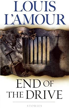 End of the Drive: A Novel (Sacketts) by Louis LAmour(1998-03-02)