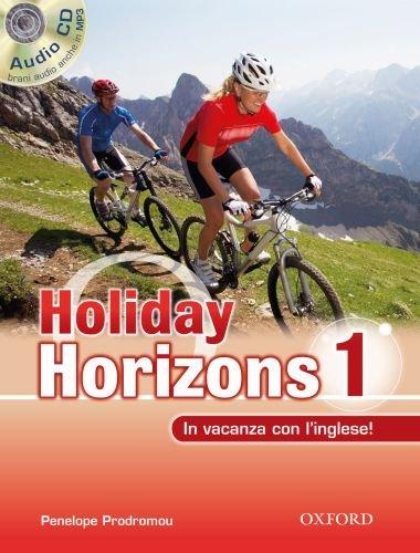 Holiday horizons. In vacanza con l'inglese. Per le Scuole superiori!: 1