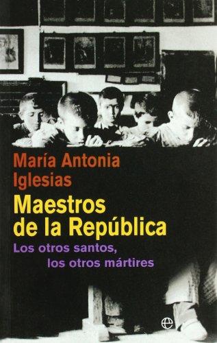 Maestros de la republica - los otros santos, los otros martires (Bolsillo (la Esfera))