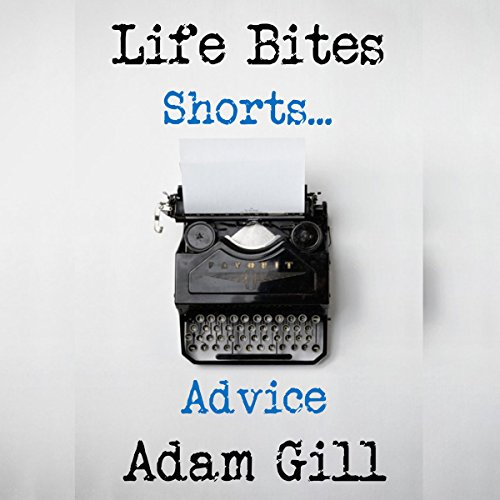 Life Bites Shorts... Advice audiobook cover art