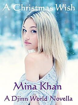 A Christmas Wish (A Djinn World Novella) by [Mina Khan]
