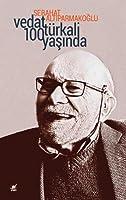 Vedat Türkali 100 Yasinda