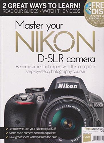 Master Your Nikon D-SLR Camera Magazine 2016