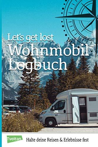 Wohnmobil Logbuch Let\'s Get Lost - Halte Deine Reisen Und Erlebnisse Fest: Camping Fahrtenbuch für Camper mit Wohnmobil Checkliste