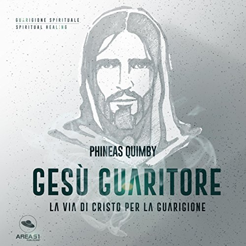 Gesù guaritore | Phineas Quimby