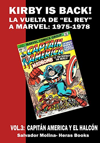 KIRBY IS BACK! (la vuelta de El Rey a Marvel; 1975-1978) vol. 03: CAPITÁN AMÉRICA Y EL HALCÓN (Spanish Edition)