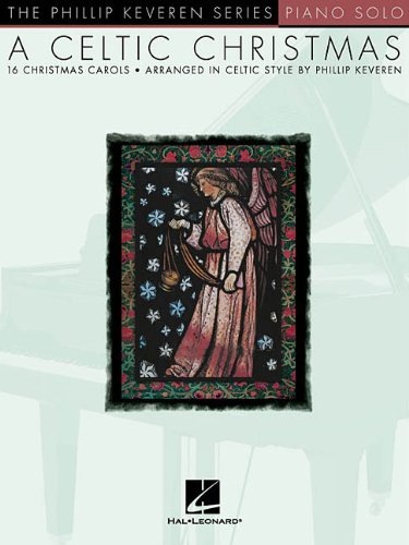 A Celtic Christmas: arr. Phillip Keveren The Phillip Keveren Series Piano Solo