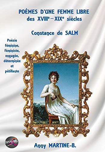 POÈMES D'UNE FEMME LIBRE des XVIIIe–XIXe siècles, Constance de SALM: Poésie féminine, féministe, engagée, déterminée et pétillante