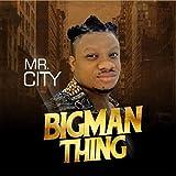 Bigman Thing [Explicit]