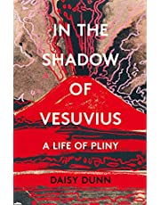 In The Shadow Of Vesuvius. A Life Of Pliny