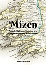 Mizen: Rescued Folklore, Histories and Songs from Ireland's South West