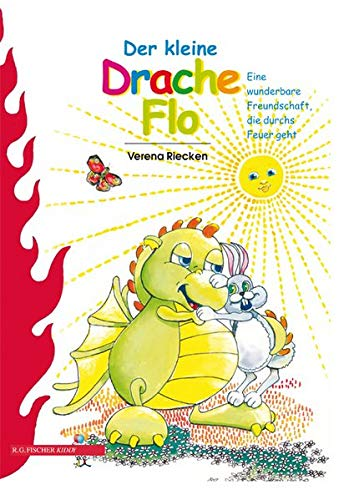 Der kleine Drache Flo: Eine wunderbare Freundschaft, die durchs Feuer geht (R.G. Fischer Kiddy)