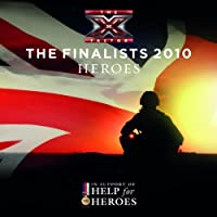 Heroes by X Factor Finalists 2010