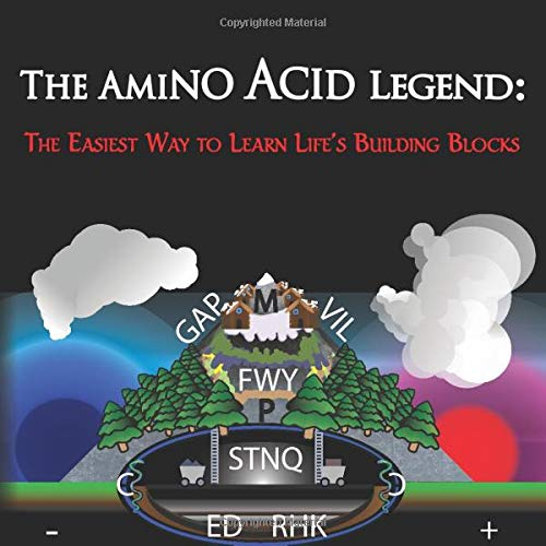 The Amino Acid Legend: The Easiest Way to Learn Life\'s Building Blocks