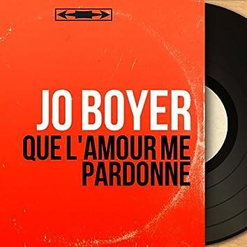 Que l'amour me pardonne (Mono Version)