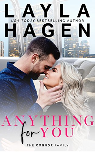 Anything For You (The Connor Family Book 1) by [Layla Hagen]