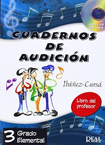 CUADERNOS DE AUDICIÓN VOL.3 - PROFESOR (NUEVA EDICIÓN) CUADERNOS DE AUDICIÓN VOL.3 - PROFESOR (NUEVA EDICIÓN): Cuadernos de Audición, 3 Grado Elemental (Libro del Profesor) +CD (RM Audicion)