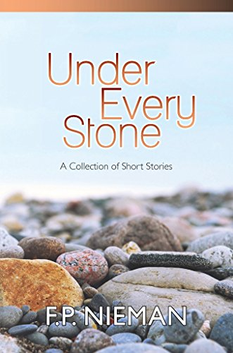 Under Every Stone: A Collection of Short Stories