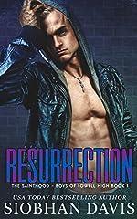 Resurrection: A Dark High School Romance (The Sainthood - Boys of Lowell High Book 1)