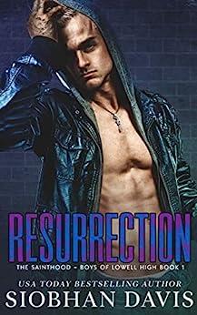 Resurrection: A Dark High School Romance (The Sainthood - Boys of Lowell High Book 1) by [Siobhan Davis, Kelly Hartigan (XterraWeb), Michelle Lancaster]